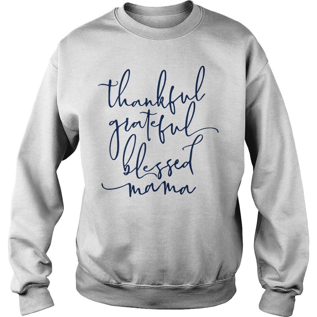 Thankful grateful blessed Mama Sweater