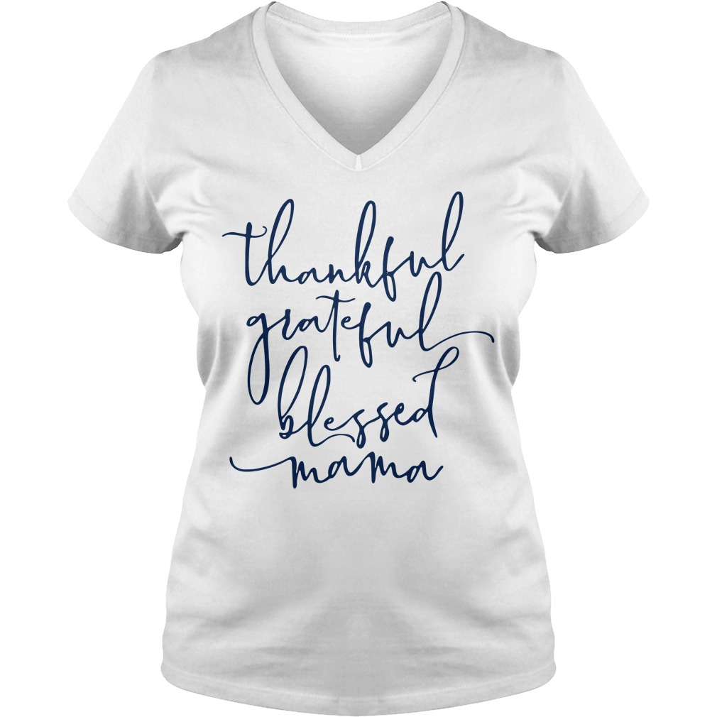Thankful grateful blessed Mama V-neck T-shirt