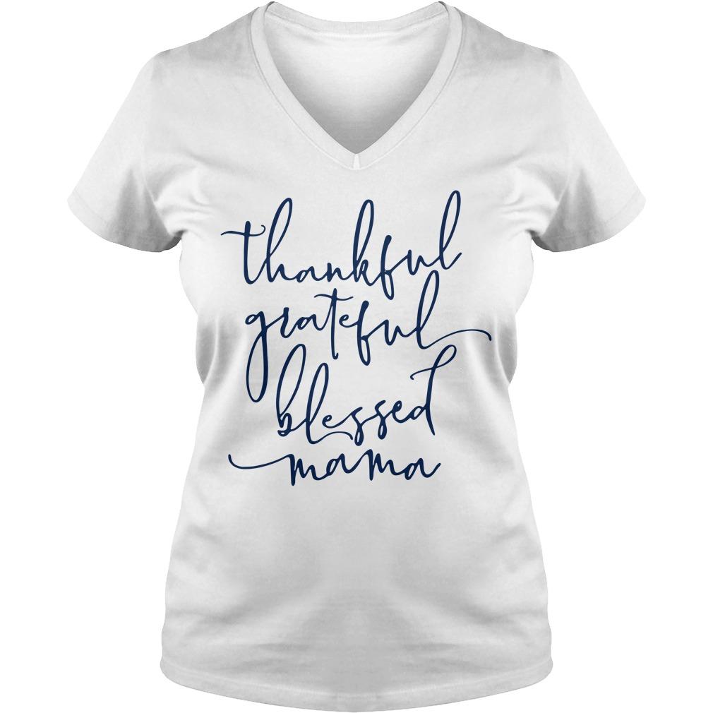 Thankful grateful blessed Mama V-neck T-shirt
