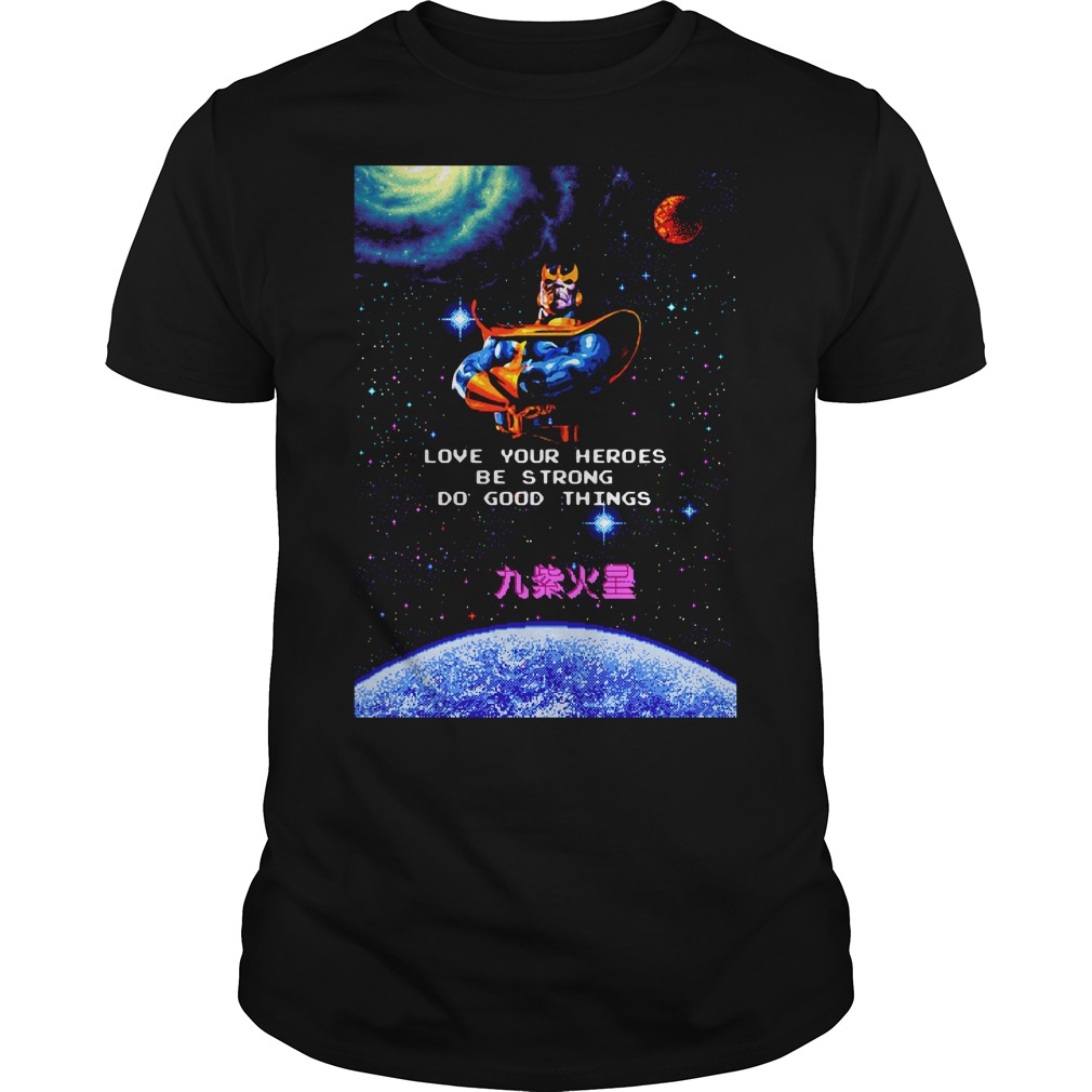 Thanos kill your heroes be gay do crime Guys Shirt