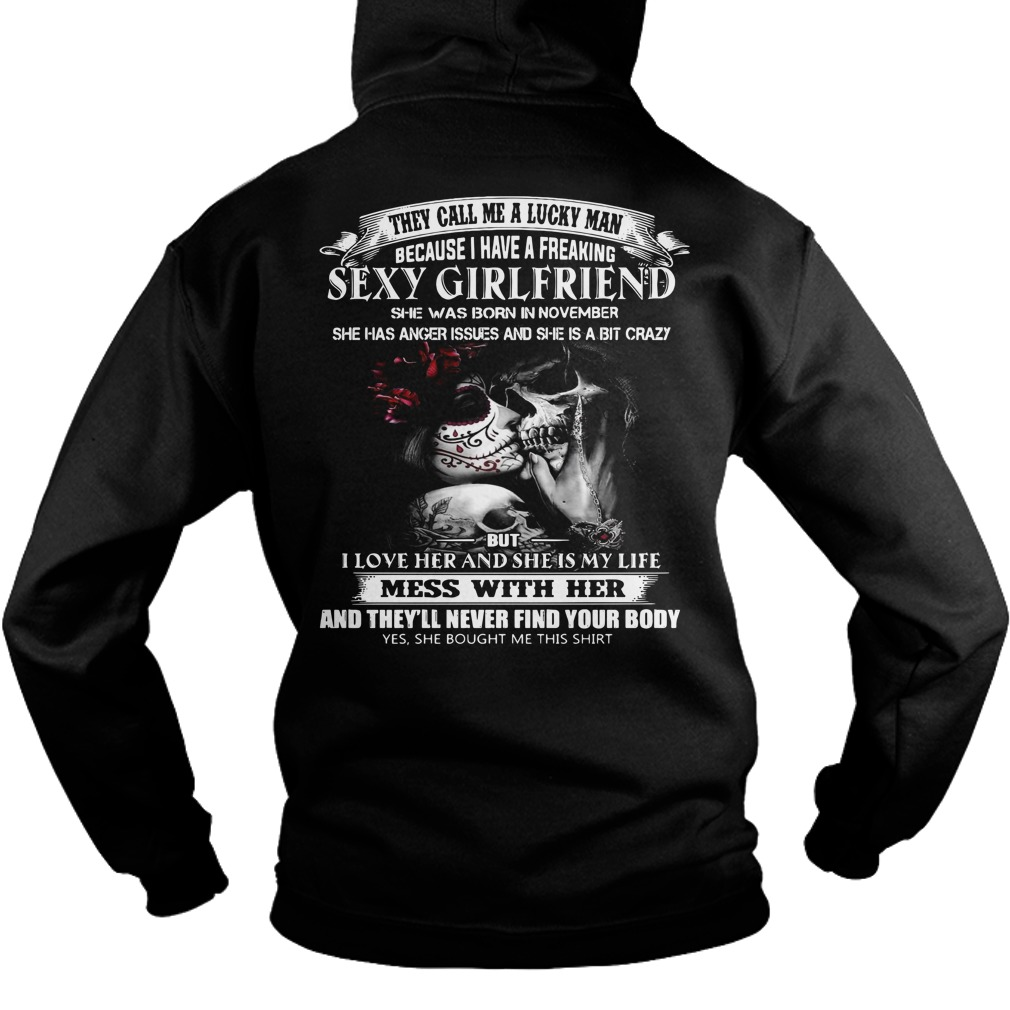 They call me a lucky man because I have a freaking sexy November Hoodie
