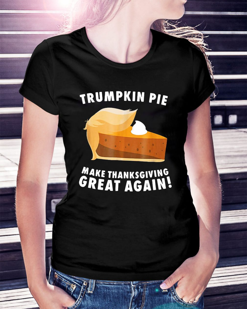 Trumpkin Pie make thanksgiving great again Ladies Tee