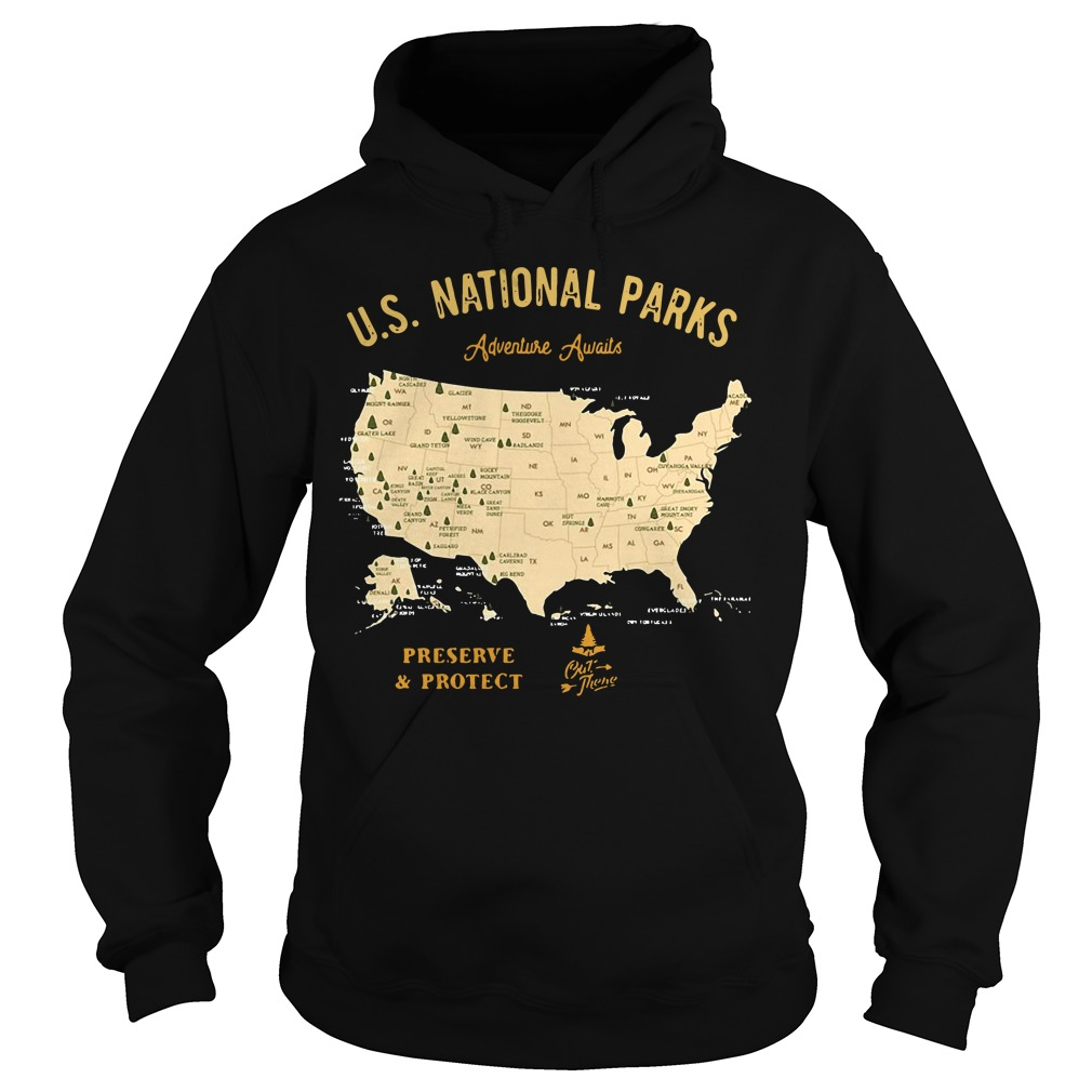 US national parks Adventure Awaits preserve and protect Hoodie
