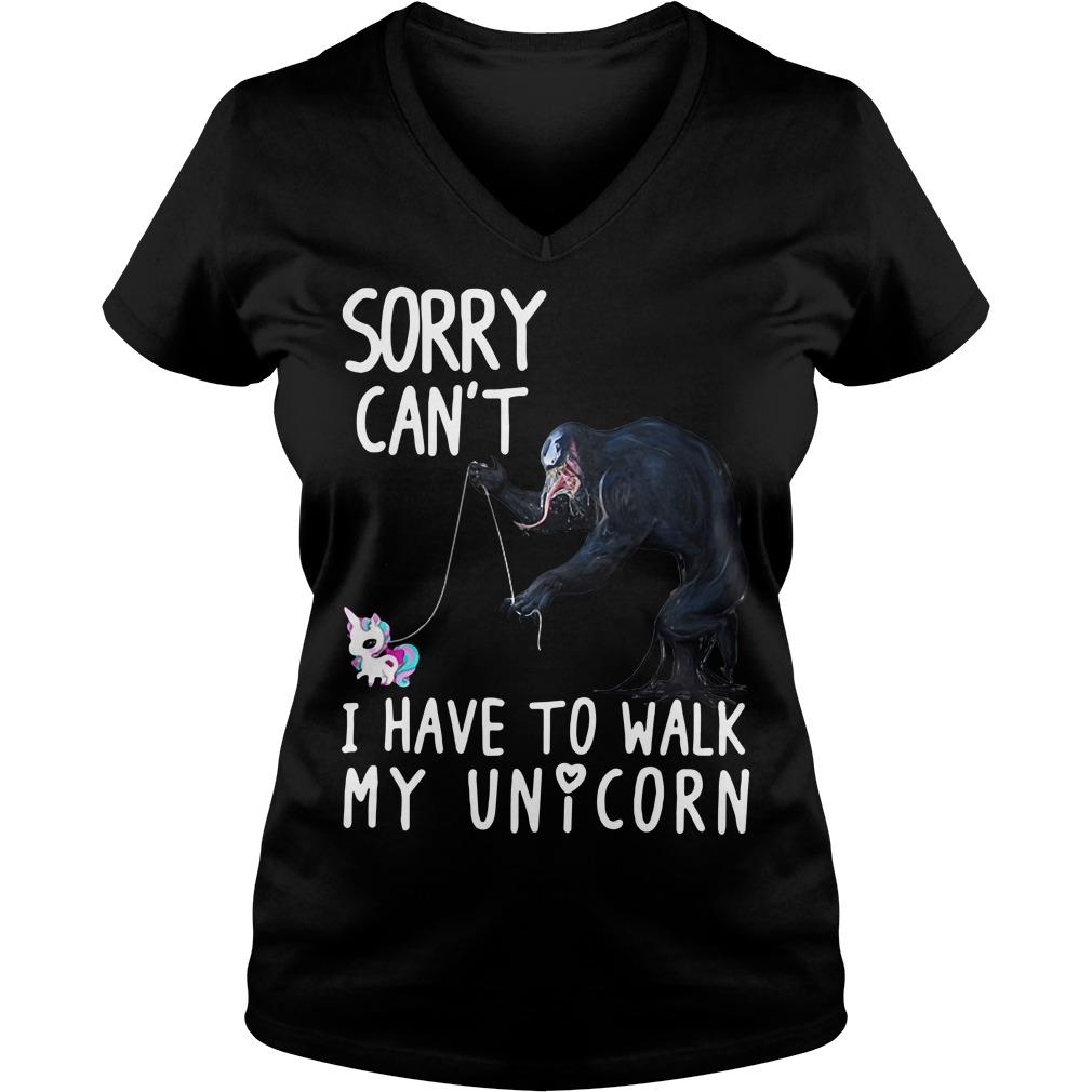 Venom sorry can't I have to walk my unicorn V-neck T-shirt