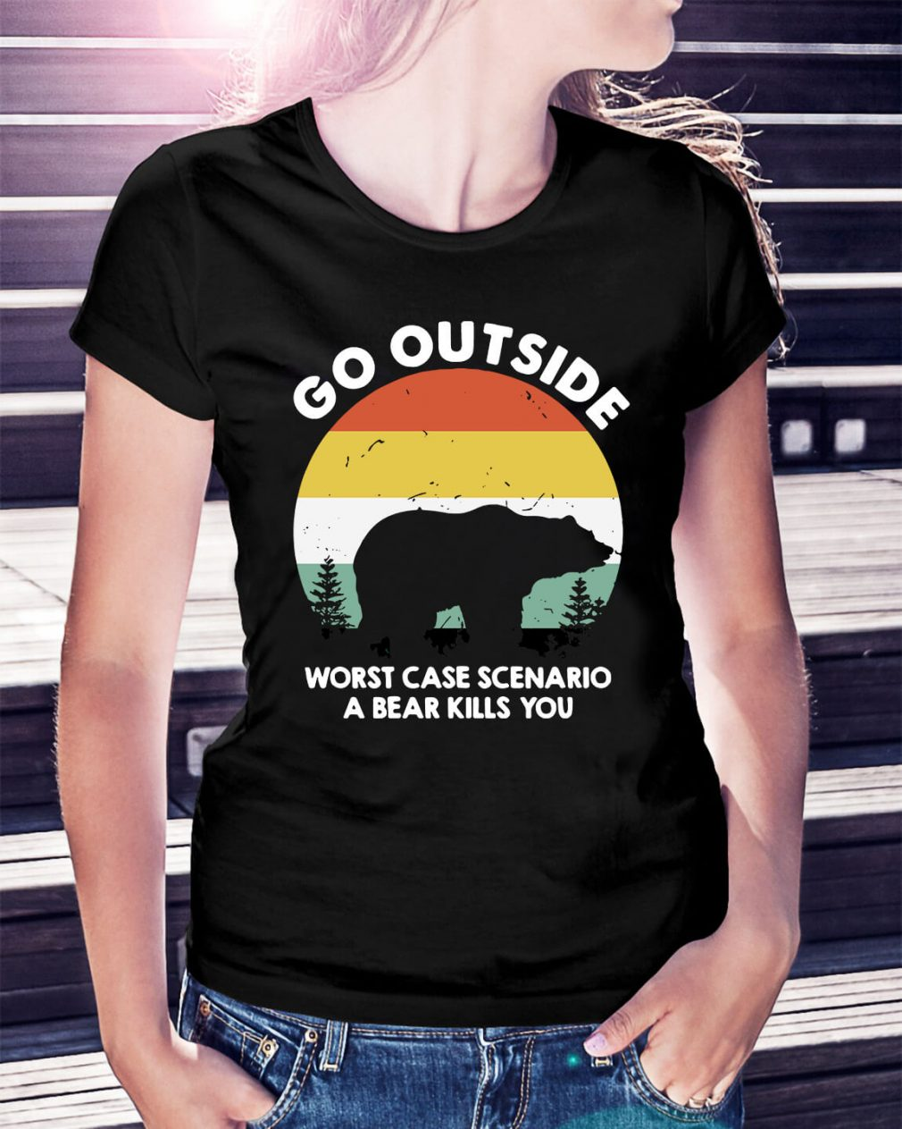 Vintage go outside worst case scenario a bear kills you Ladies Tee