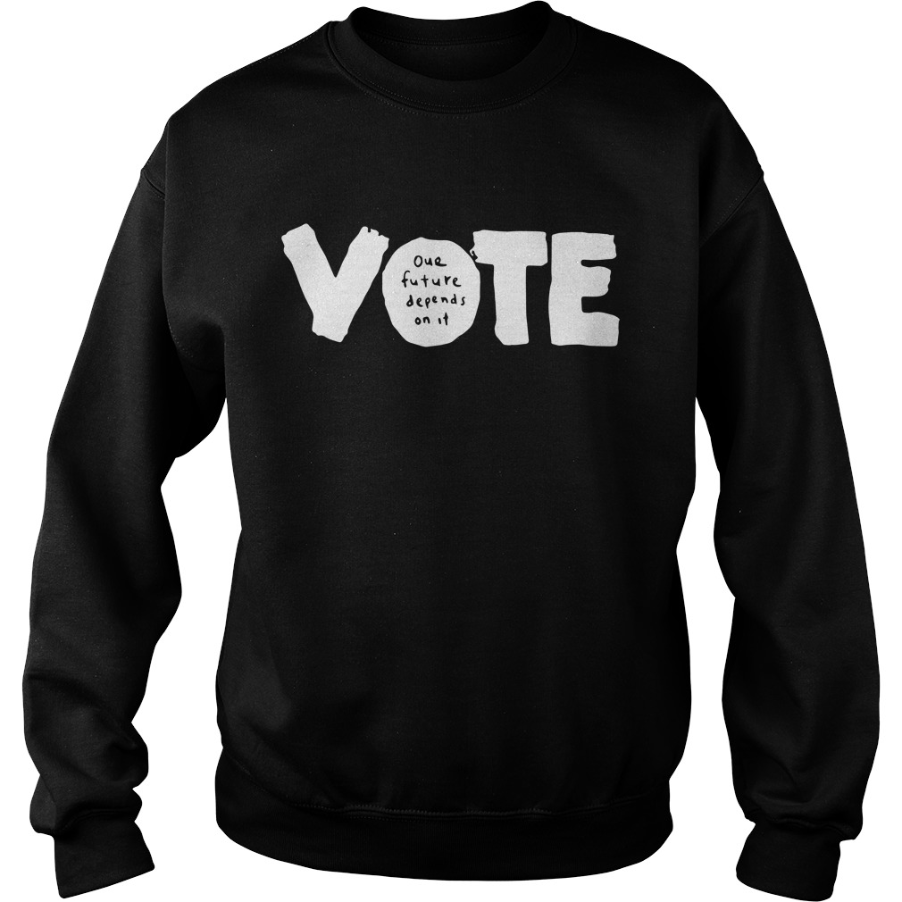 Vote our future depends on it Sweater