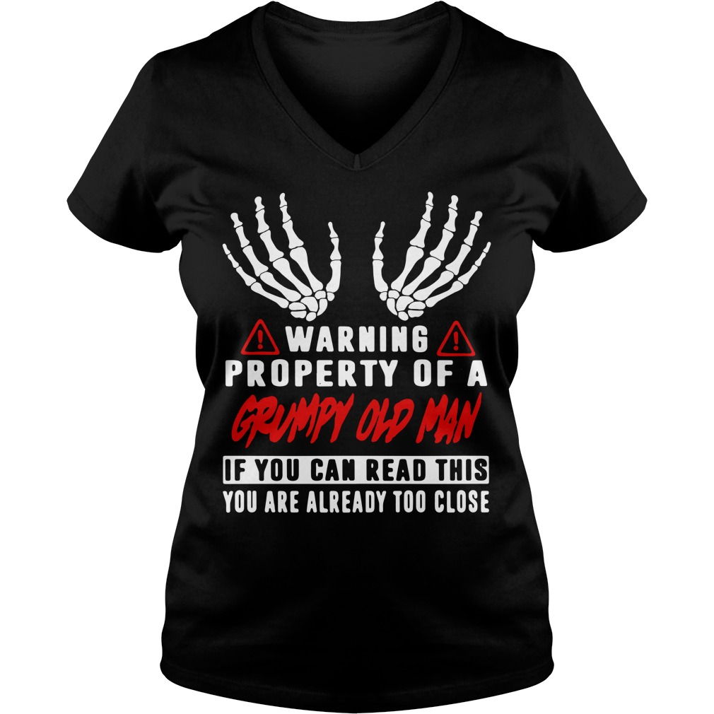 Warning property of a grumpy old man if you can read this V-neck T-shirt