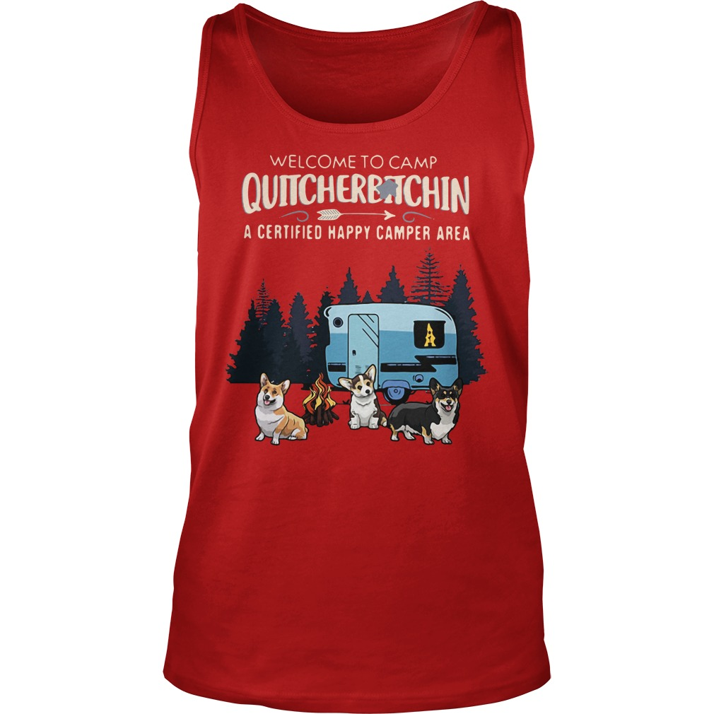 Welcome to camp quitcherbitchin a certified happy camper area Tank Top