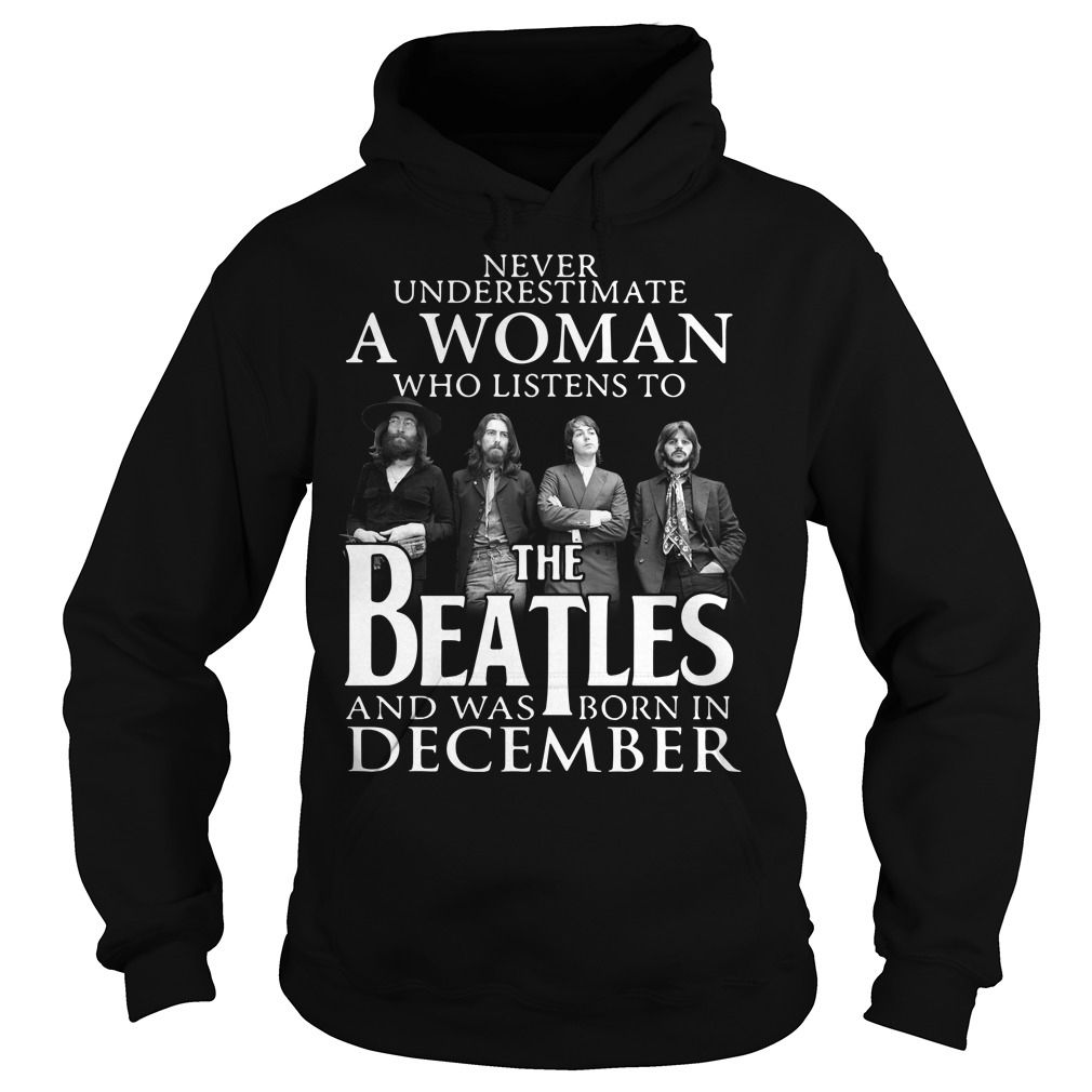 A woman who listens to the Beatles and was born in December Hoodie