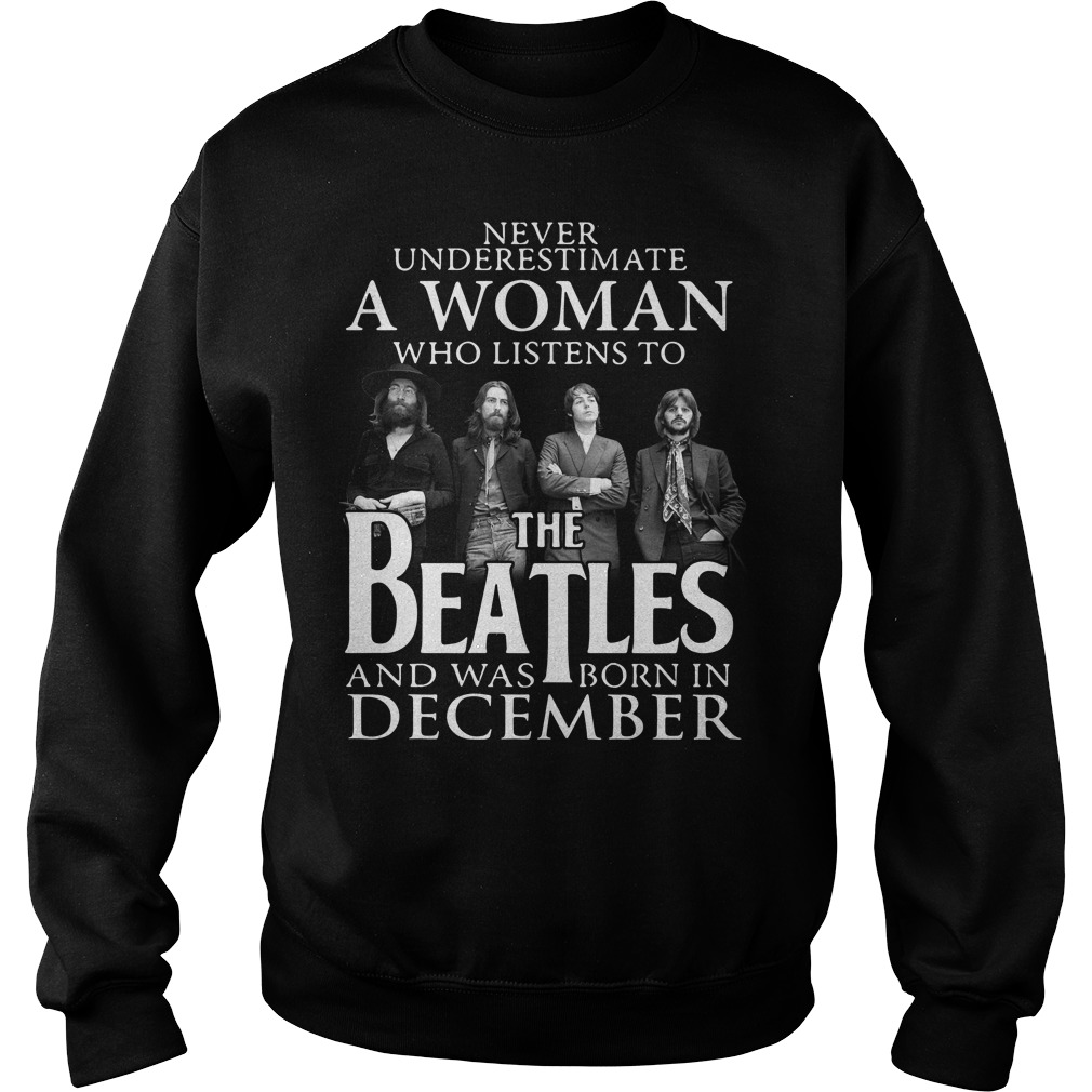 A woman who listens to the Beatles and was born in December Sweater