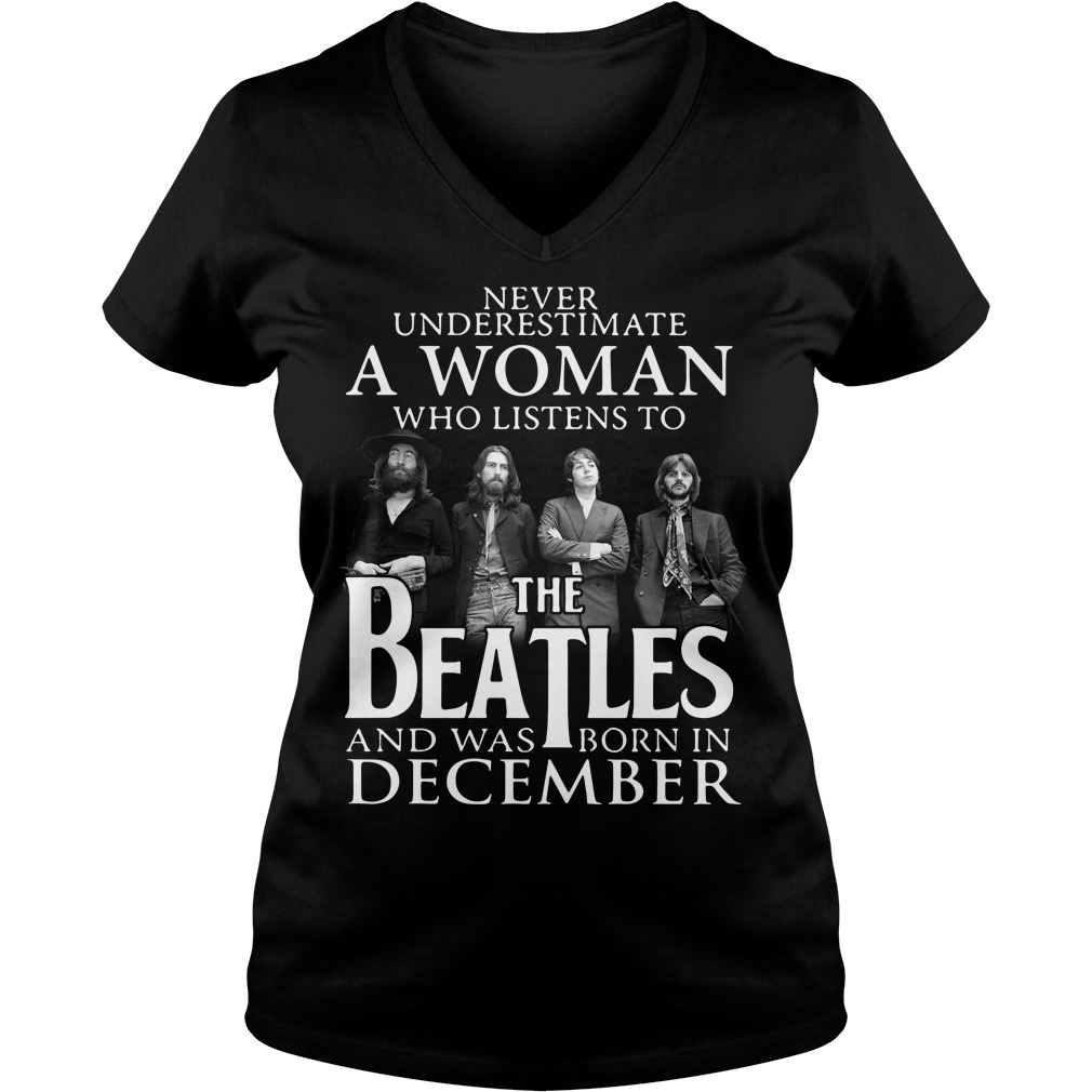 A woman who listens to the Beatles and was born in December V-neck T-shirt