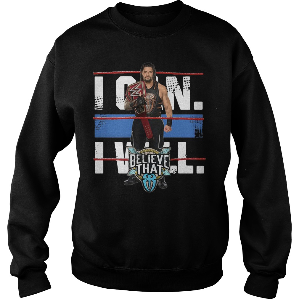 WWE Roman Reigns Braun Strowman - I can will believe that Sweater