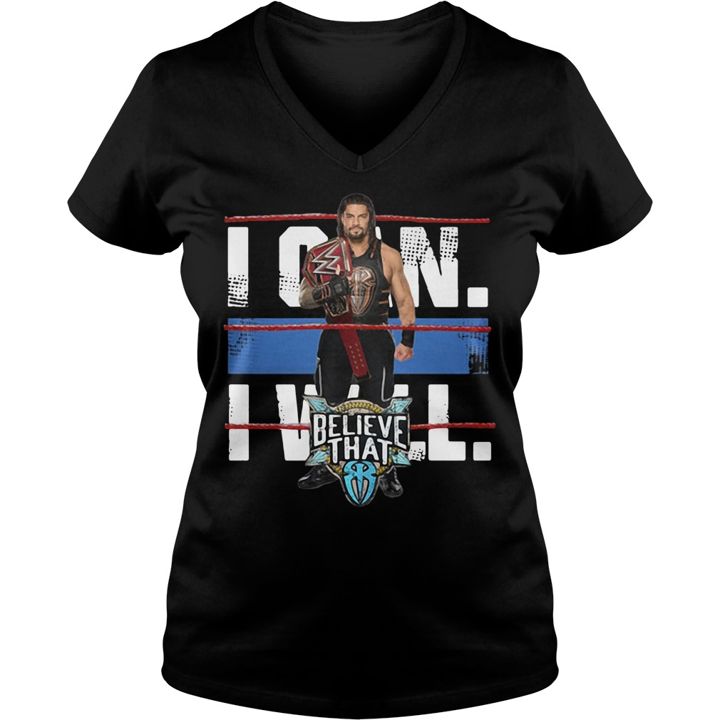 WWE Roman Reigns Braun Strowman - I can will believe that V-neck T-shirt