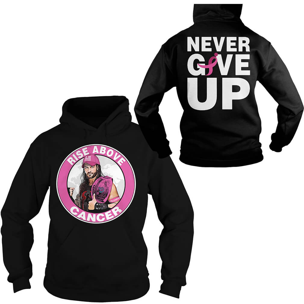 WWE Roman Reigns rise above cancer Hoodie