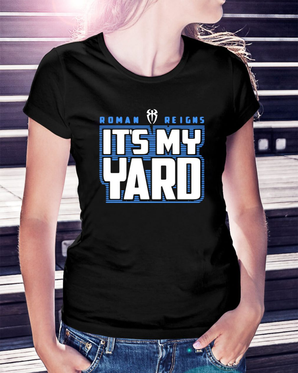 WWE Roman Reigns it's my yard Ladies Tee