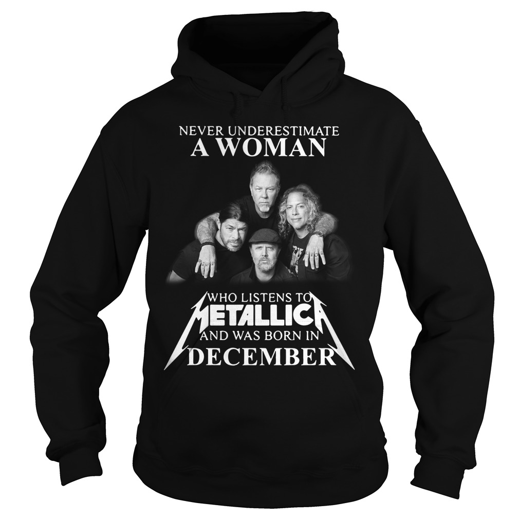 A woman who listens to Metallica and was born in December Hoodie