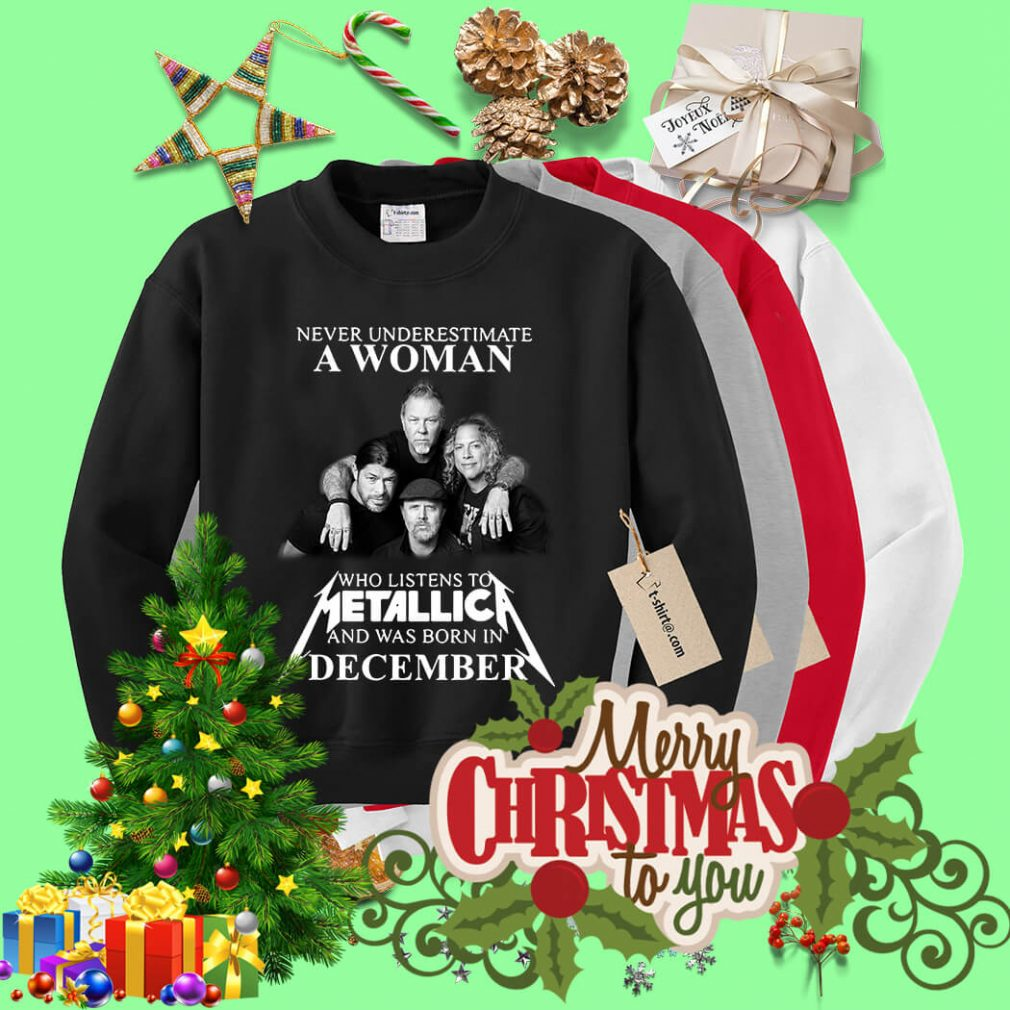 A woman who listens to Metallica and was born in December Sweater