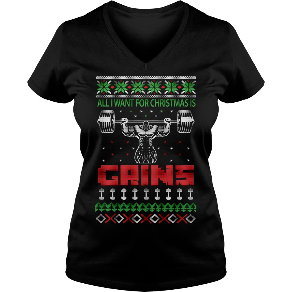 All I want for Christmas is Gains ugly V-neck T-shirt
