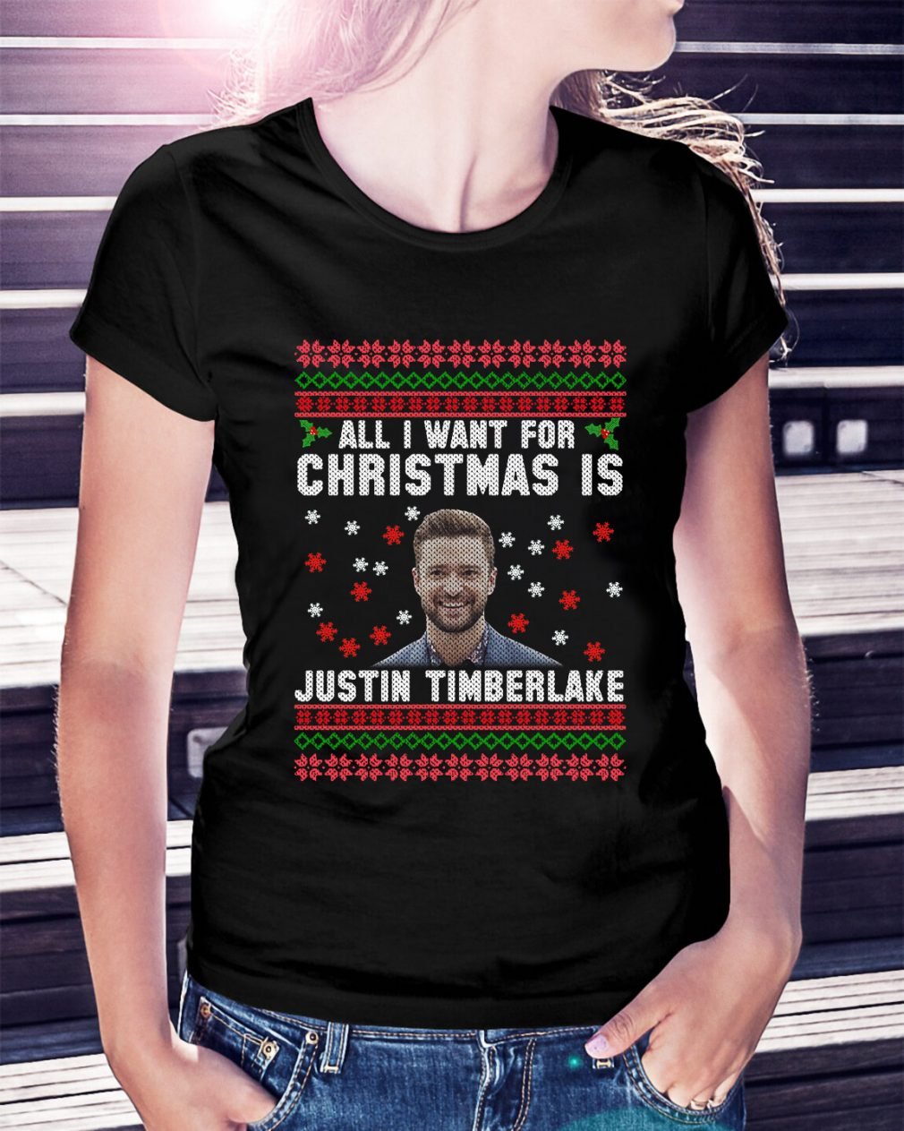 All I want for Christmas is Justin Timberlake Ladies Tee