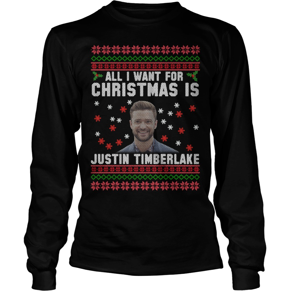 All I want for Christmas is Justin Timberlake Longsleeve Tee