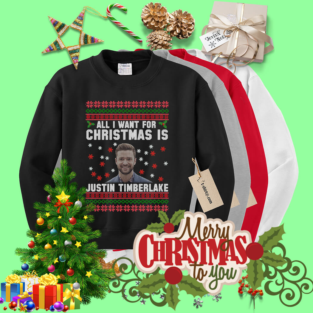 All I want for Christmas is Justin Timberlake shirt, sweater