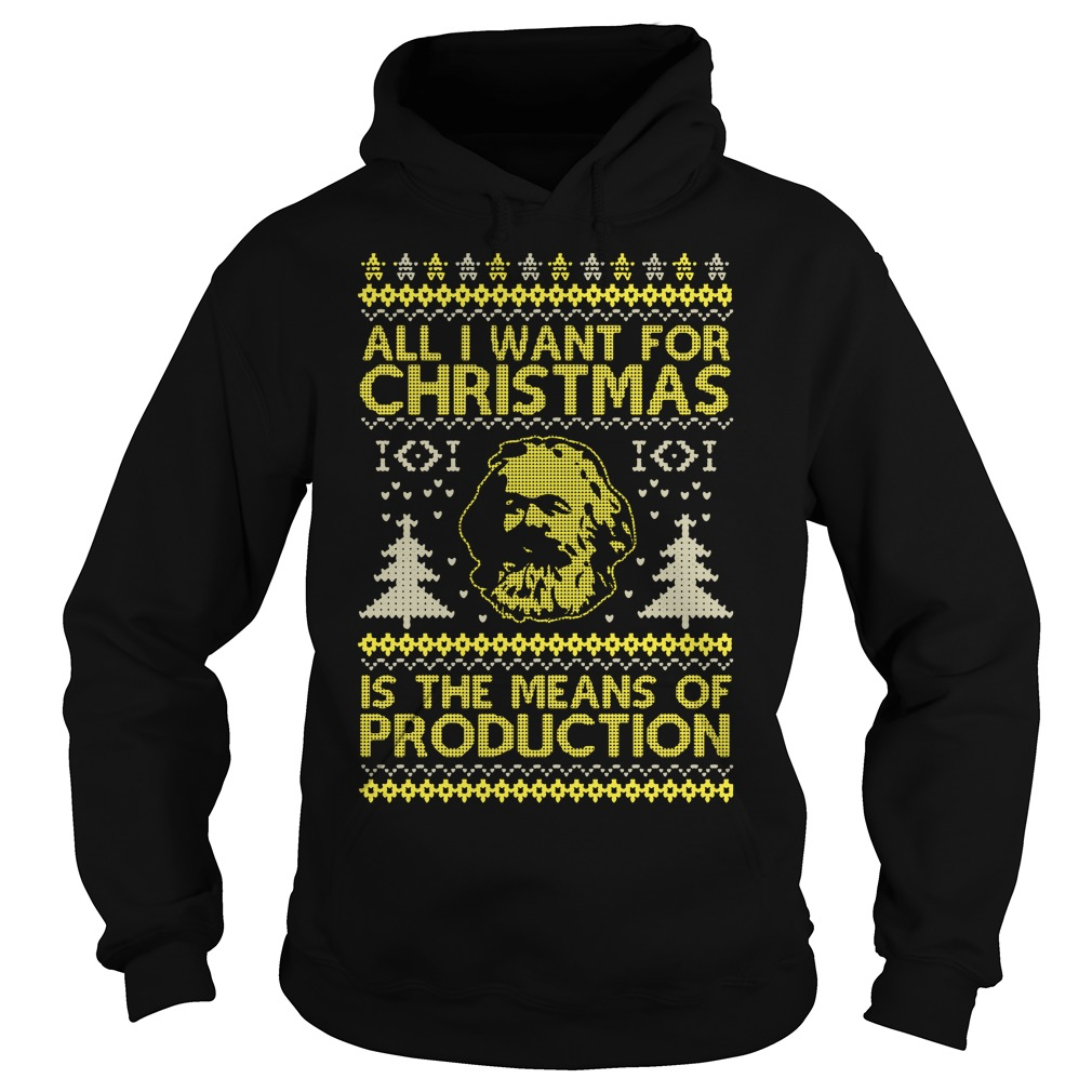 Karl Marx All I want for Christmas is the means of production Hoodie, shirt, sweater