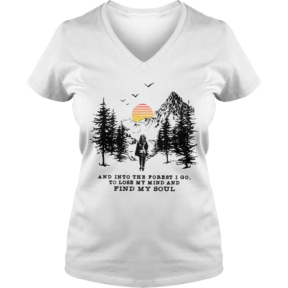 And into the forest I go to lose my mind and find my soul V-neck T-shirt