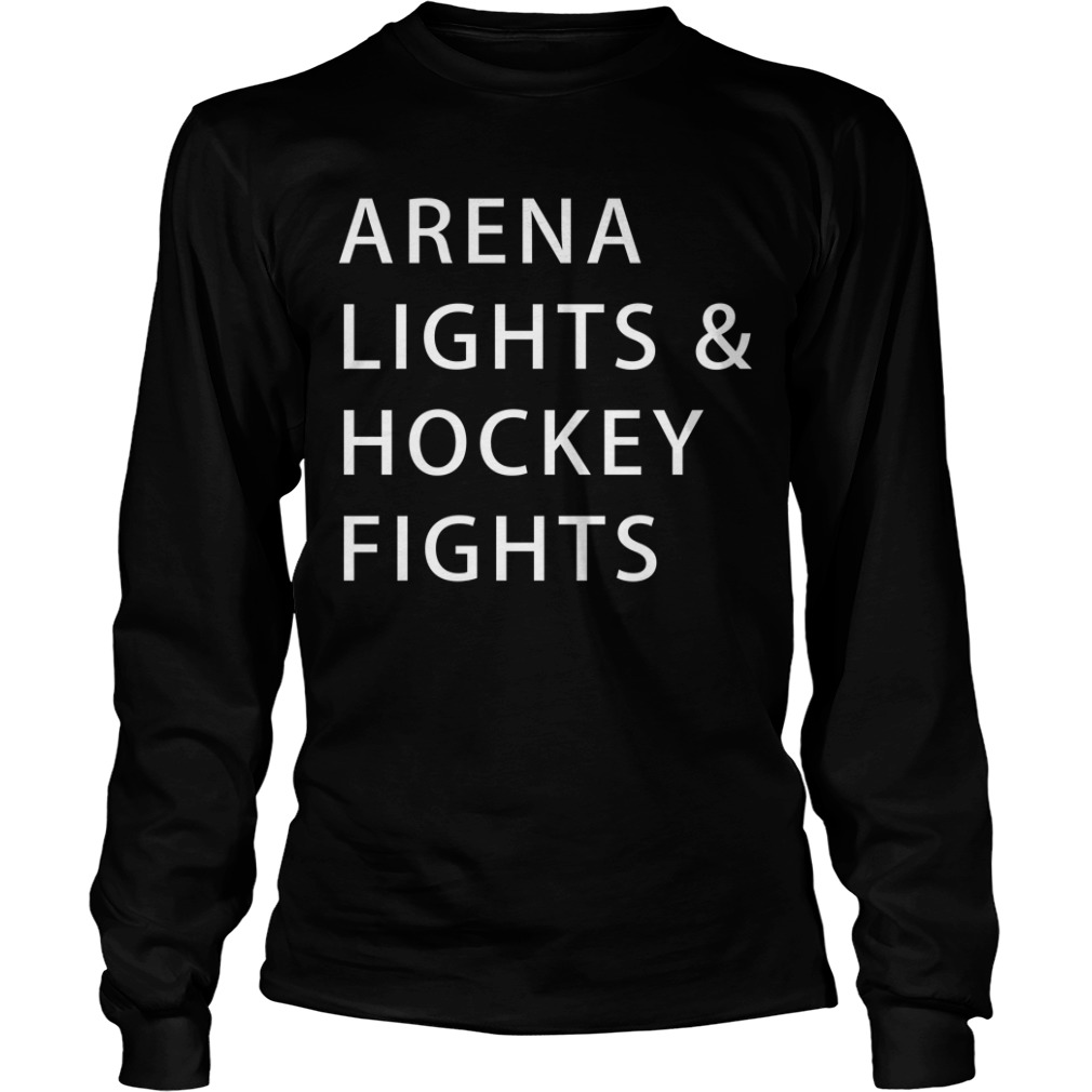 Arena lights and hockey fights Longsleeve Tee