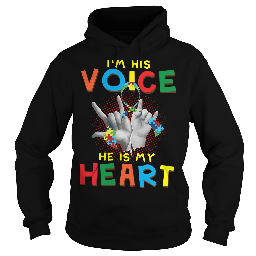 Autism I'm his voice he is my heart Hoodie
