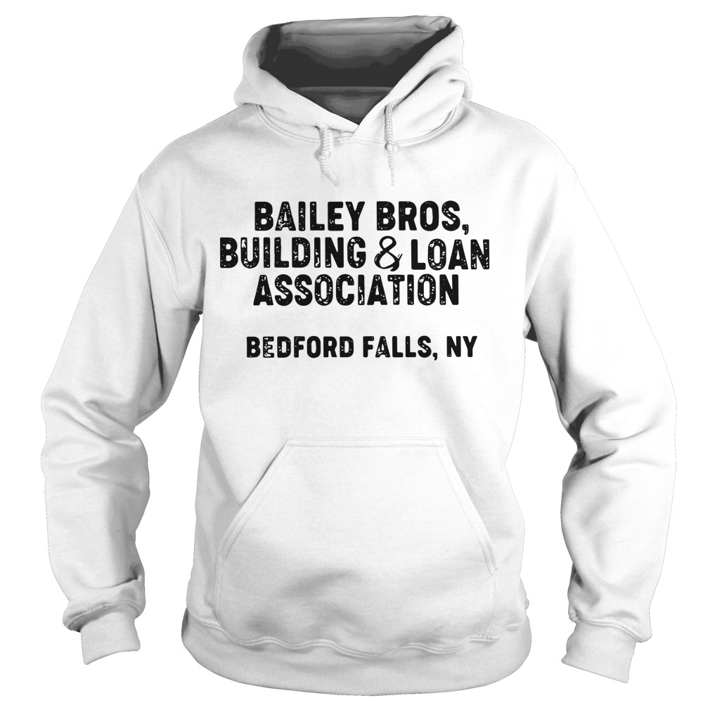 Bailey bros building and loan association Bedford falls NY Hoodie