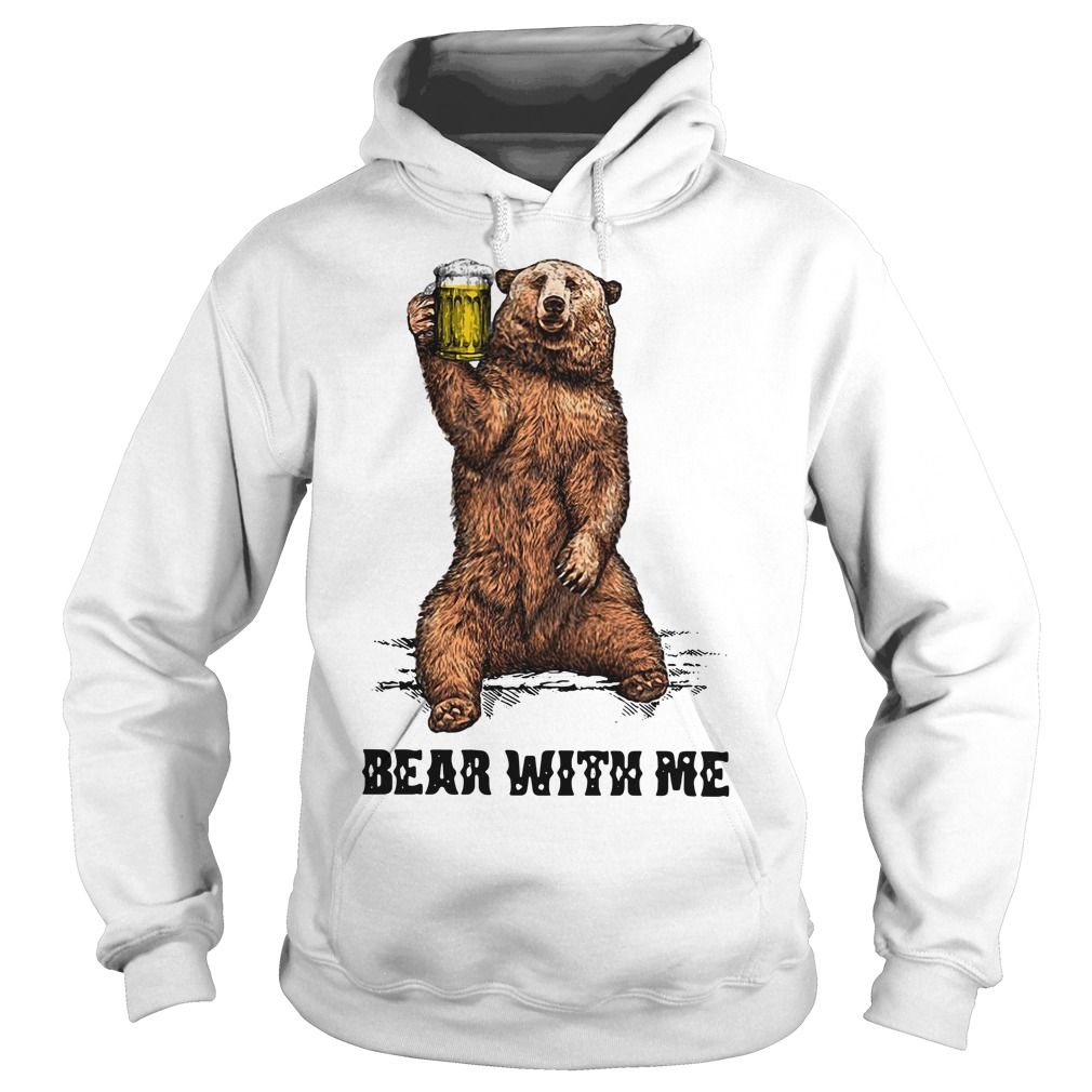 Beer bear with me Hoodie
