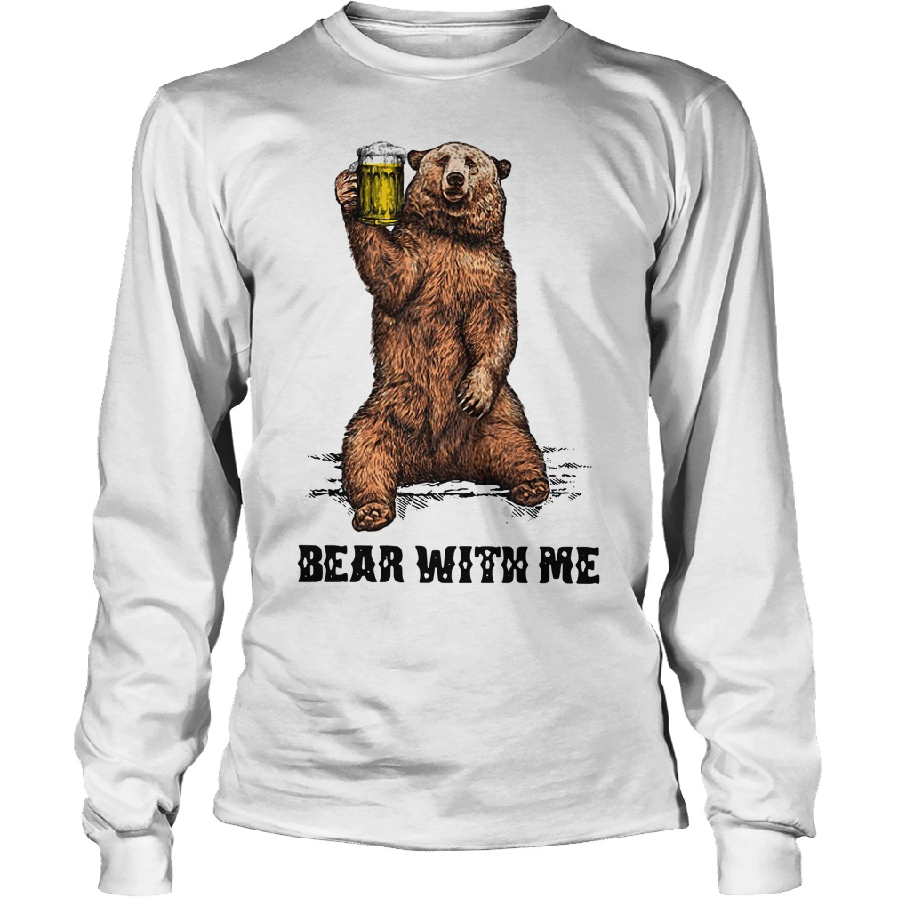 Beer bear with me Longsleeve Tee