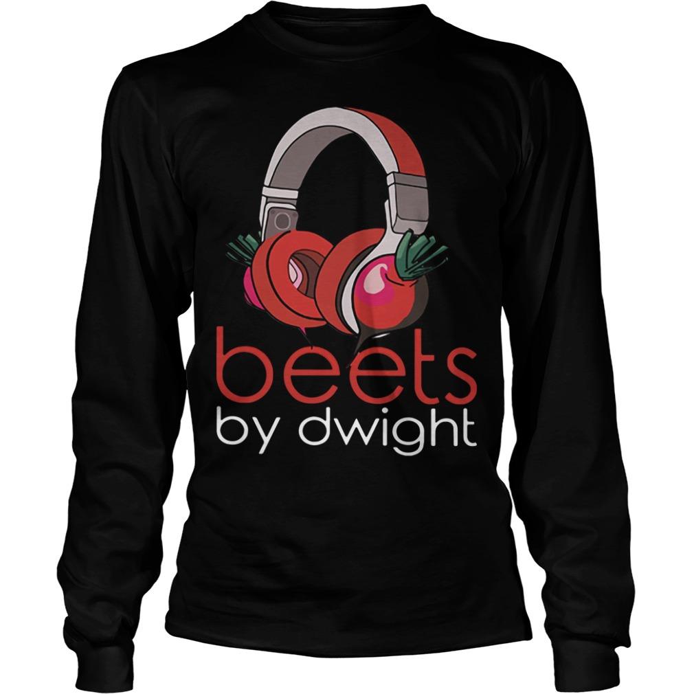 Beets by Dwight Longsleeve Tee