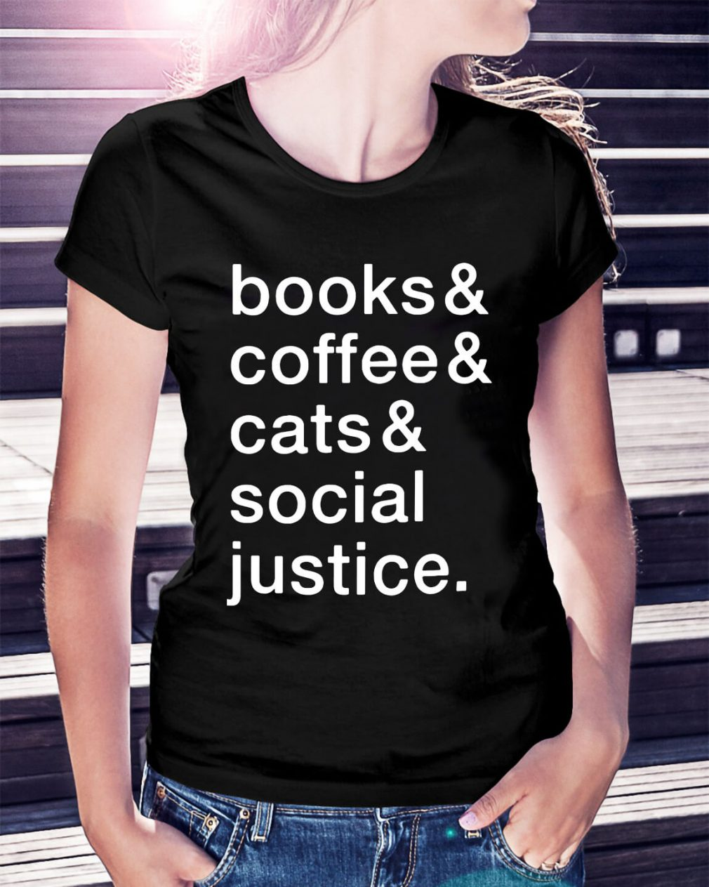 Books and coffee and cats and social justice Ladies Tee