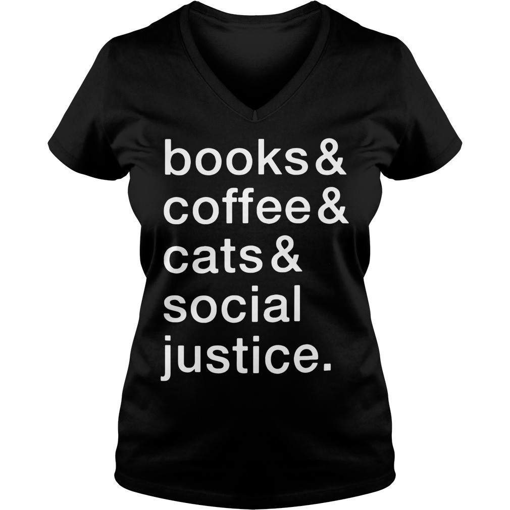 Books and coffee and cats and social justice V-neck T-shirt