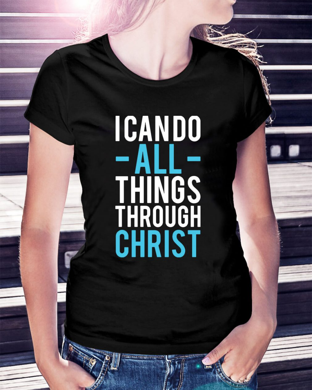 I can do all things through Christ Ladies Tee