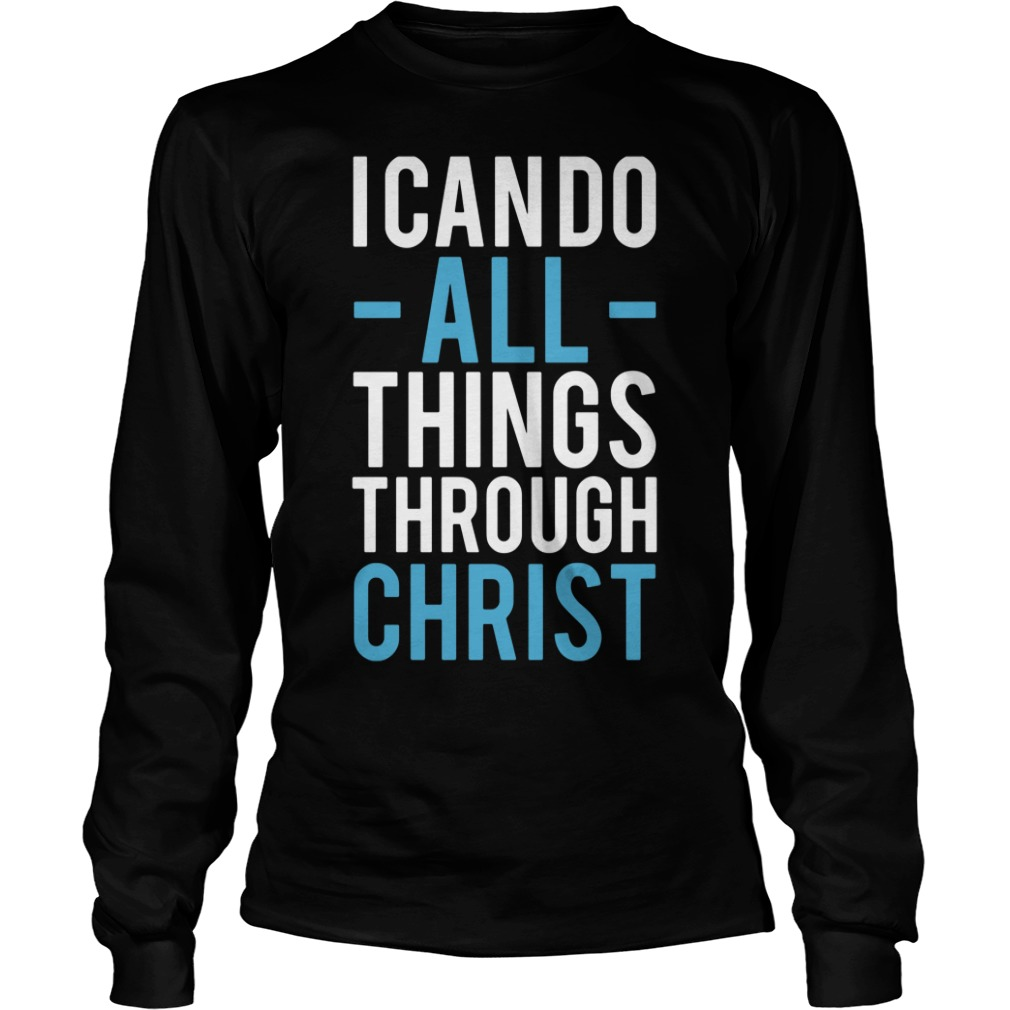 I can do all things through Christ Longsleeve Tee