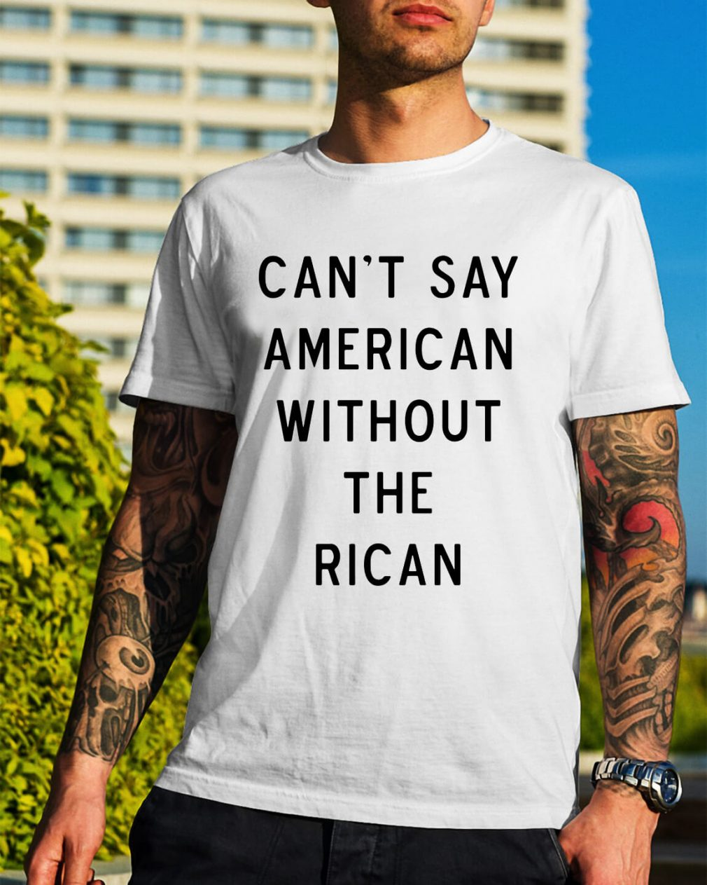 Can't say American without the Rican shirt