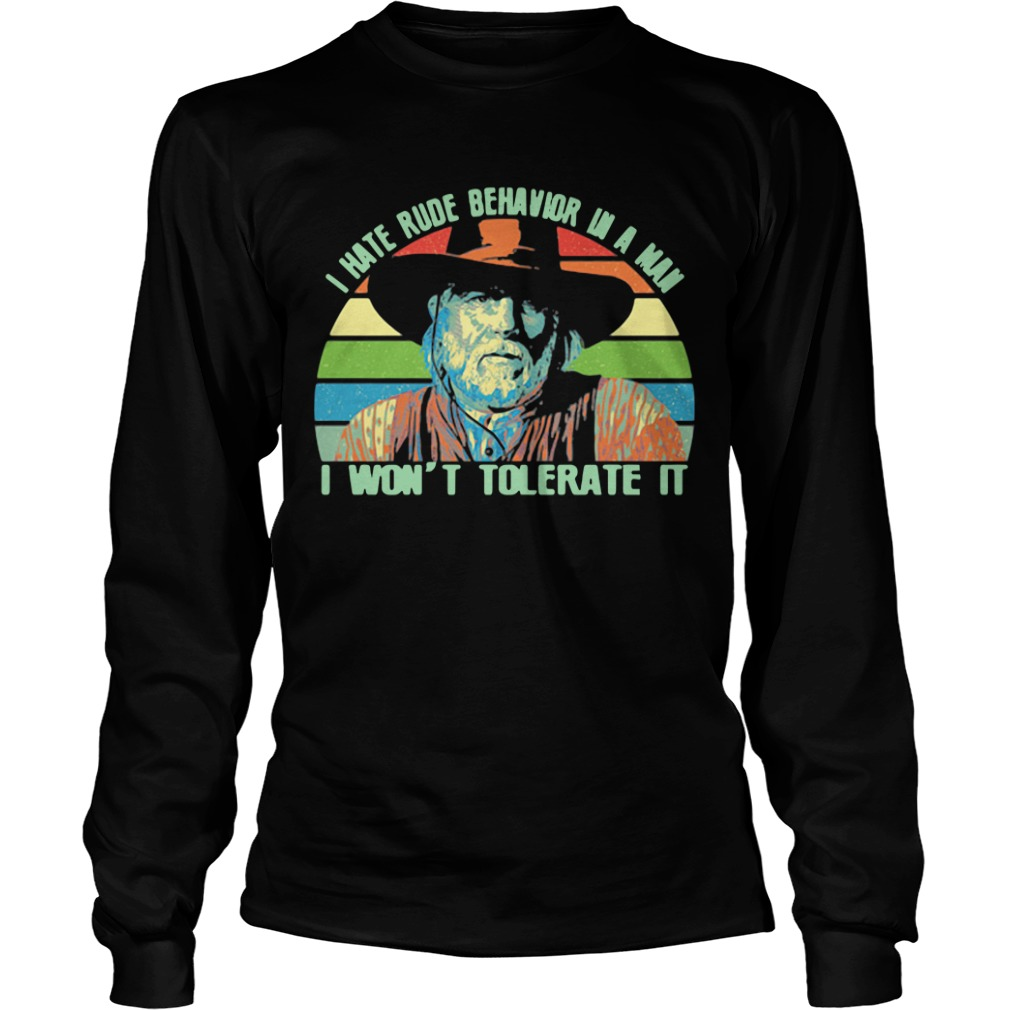 Captain Woodrow F Call I hate rude behavior in a man Longsleeve Tee