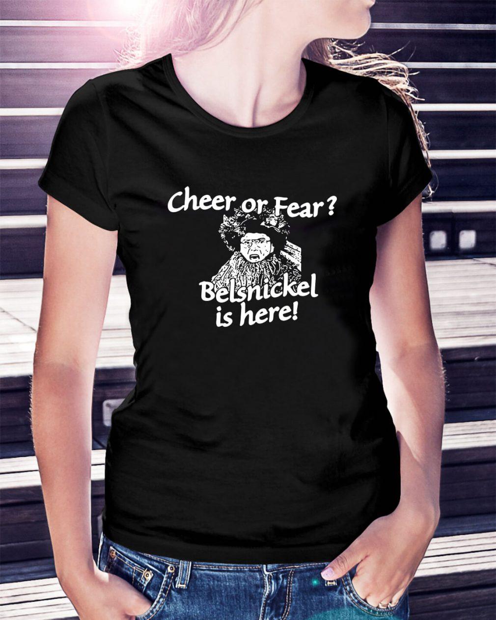 Christmas cheer or fear Belsnickel is here Ladies Tee