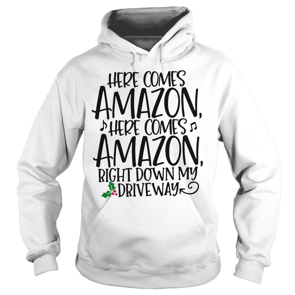 Christmas here comes Amazon right down my driveway Hoodie