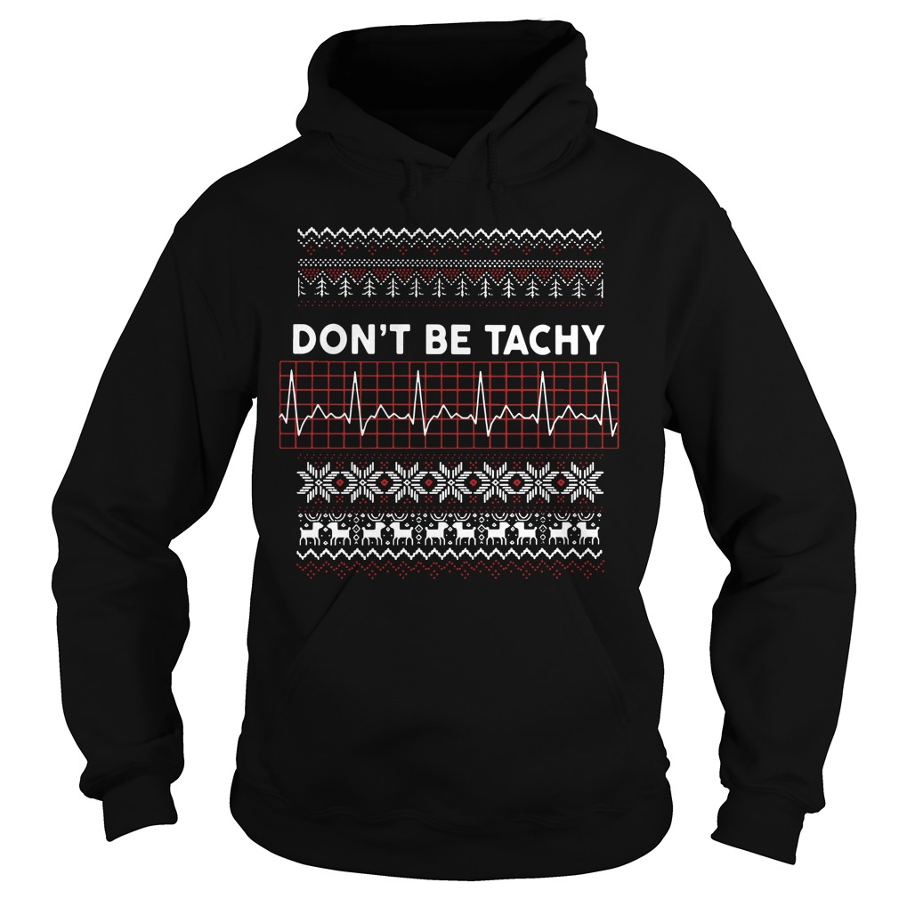 Christmas don't be tachy Hoodie