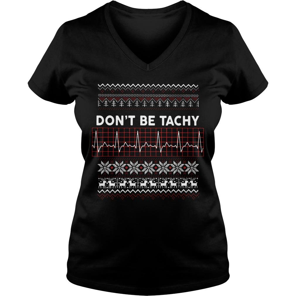 Christmas don't be tachy V-neck T-shirt