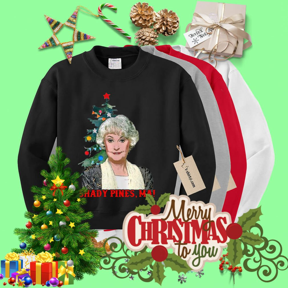 Christmas Golden Girls Dorothy Zbornak shady pines Ma shirt, sweater