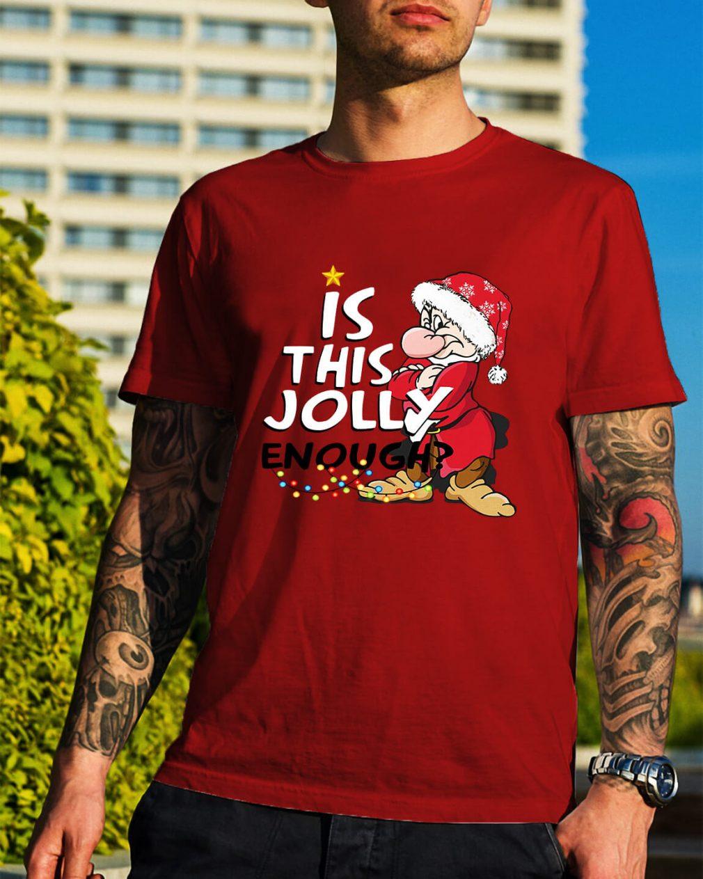Christmas Grumpy Santa is this jolly enough Guys Shirt