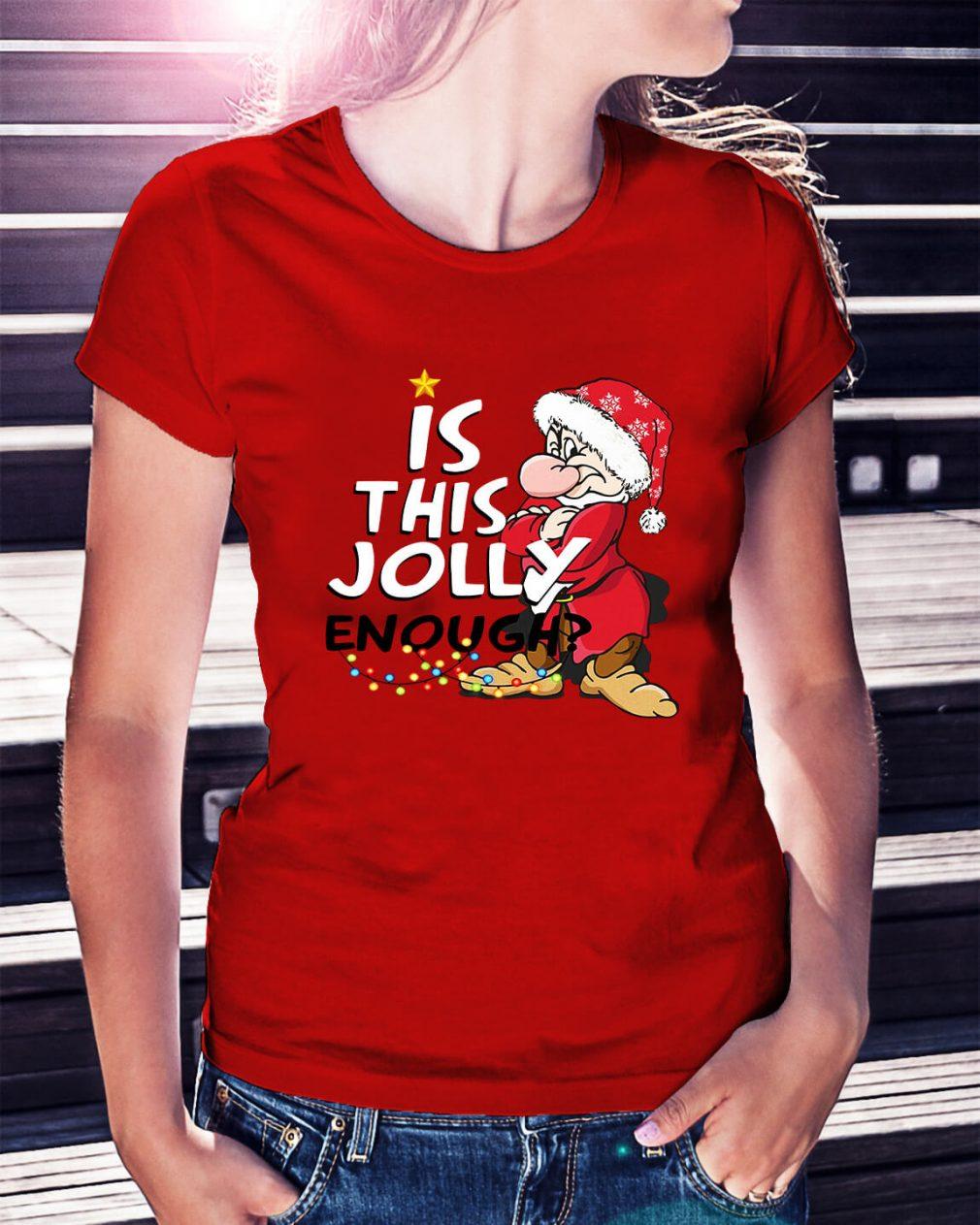 Christmas Grumpy Santa is this jolly enough Ladies Tee