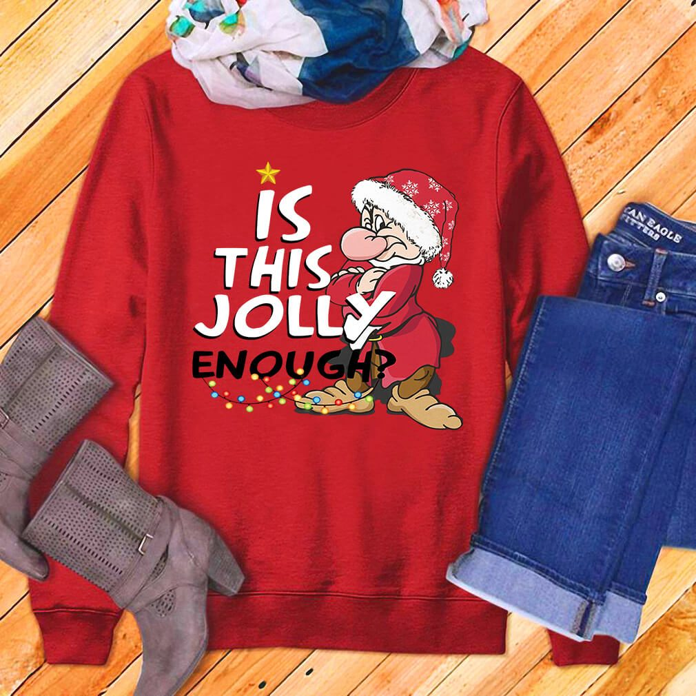 Christmas Grumpy Santa is this jolly enough shirt, sweater