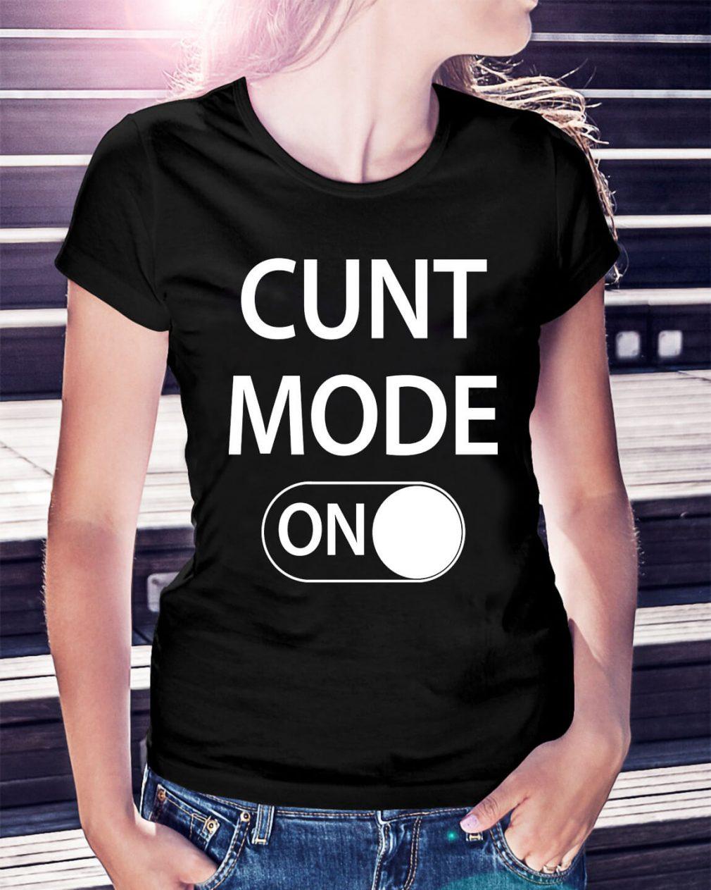 Cunt mode on Ladies Tee