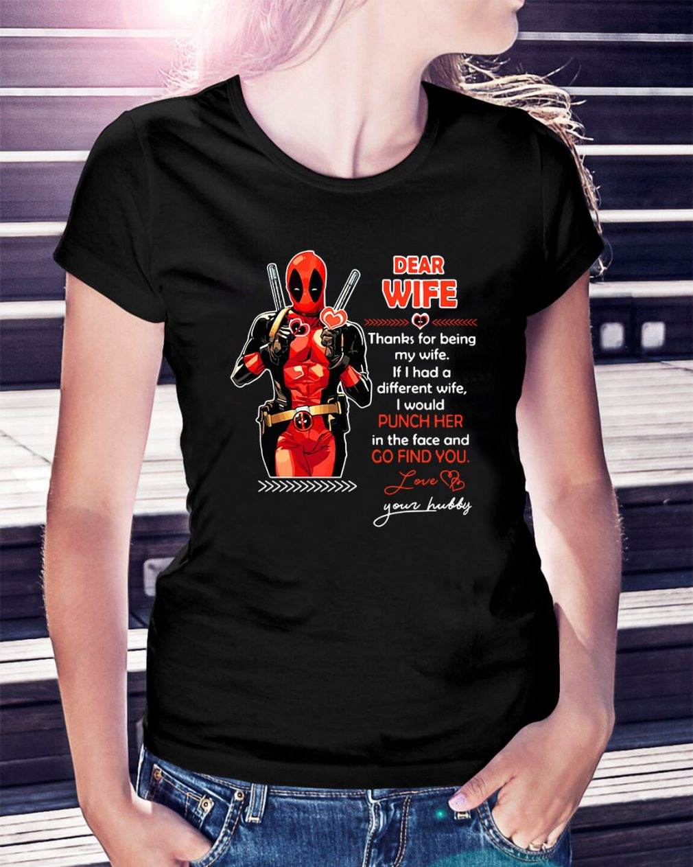 Deadpool dear wife thanks for being my wife Ladies Tee