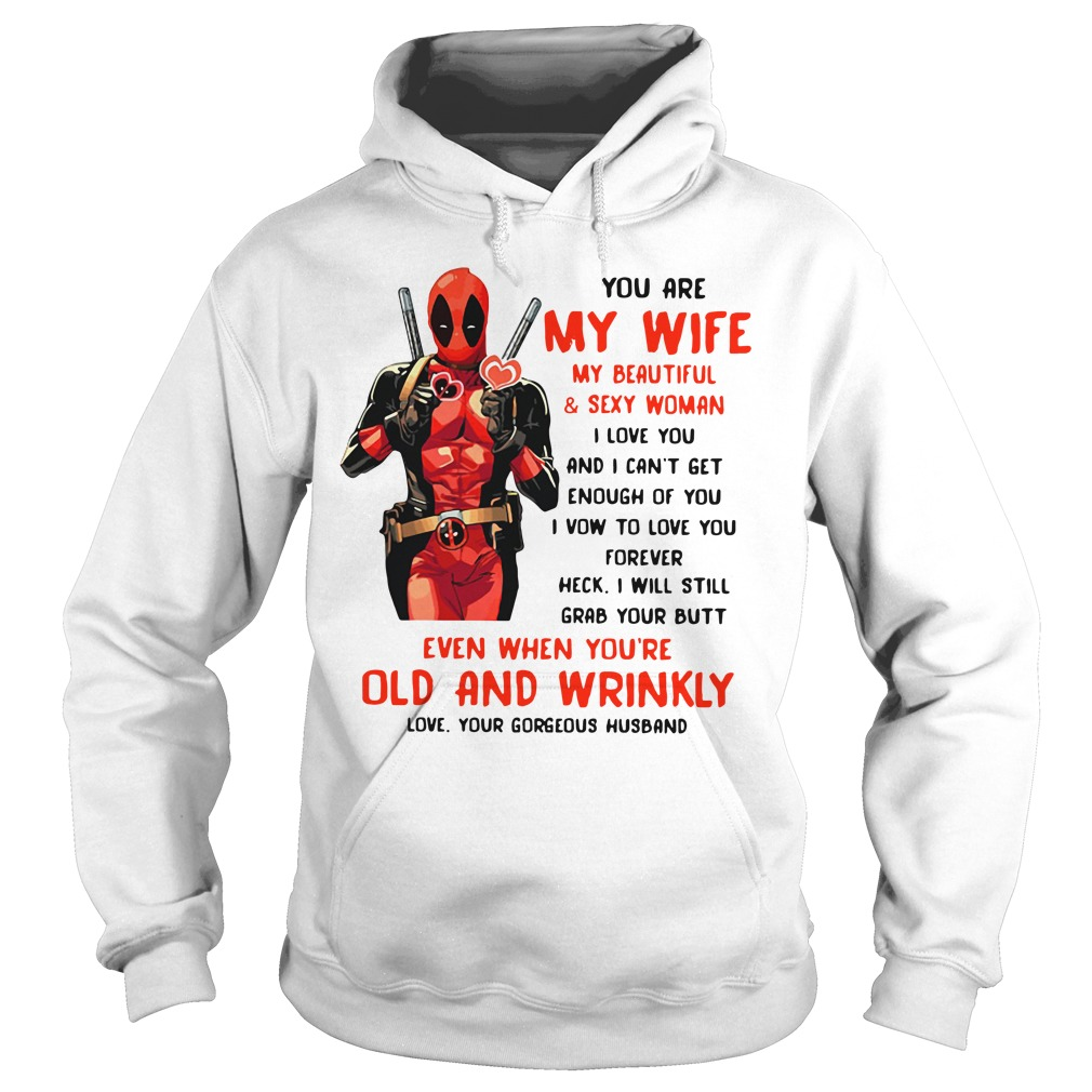 Deadpool my wife my beautiful and sexy woman I love you Hoodie